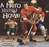 A Hero Named Howe (Hockey Heroes)