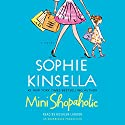 Mini Shopaholic: A Novel Audiobook by Sophie Kinsella Narrated by Rosalyn Landor