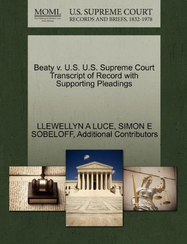 Beaty v. U.S. U.S. Supreme Court Transcript of Record with Supporting Pleadings