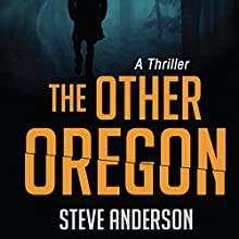 The Other Oregon: A Thriller Audiobook by Steve Anderson Narrated by Marc Vietor
