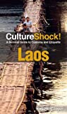 Culture Shock! Laos: A Survival Guide to Customs and Etiquette