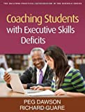 img - for Coaching Students with Executive Skills Deficits (Guilford Practical Intervention in Schools) by Peg Dawson Published by The Guilford Press (Lay Flat Paperback edition (2012) Paperback book / textbook / text book