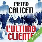 L'ultimo cliente | Pietro Caliceti