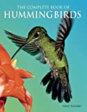 The Complete Book of Hummingbirds (1592239676) by Tilford, Tony