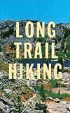 LONG TRAIL HIKING ロングトレイルを歩くために (講談社 Mook(J))