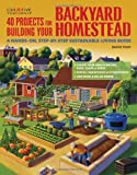 img - for 40 Projects for Building Your Backyard Homestead: A Hands-on, Step-by-Step Sustainable-Living Guide (Gardening) by Toht, David, Gardening (2013) Paperback book / textbook / text book