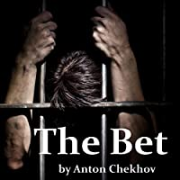 The Bet (       UNABRIDGED) by Anton Chekhov Narrated by Walter Zimmerman