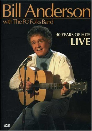 Bill Anderson - Bill Anderson: 40 Years Of Hits, Live - Zortam Music