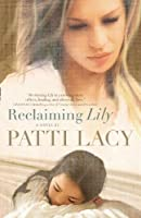 Reclaiming Lily (Thorndike Press Large Print Christian Fiction)