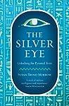 The Silver Eye: Unlocking the Pyramid...