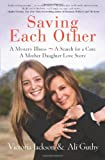 img - for Saving Each Other: A Mother-Daughter Love Story book / textbook / text book