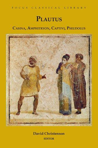Casina, Amphitryon, Captivi, Pseudolus: Four Plays (Focus...