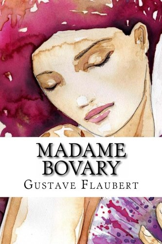 an analysis of sensual symbolism in madame bovary by gustave flaubert If you order your cheap custom essays from our custom writing service you will receive a perfectly written assignment on analyzing flaubert's literary techniques in madame bovary.