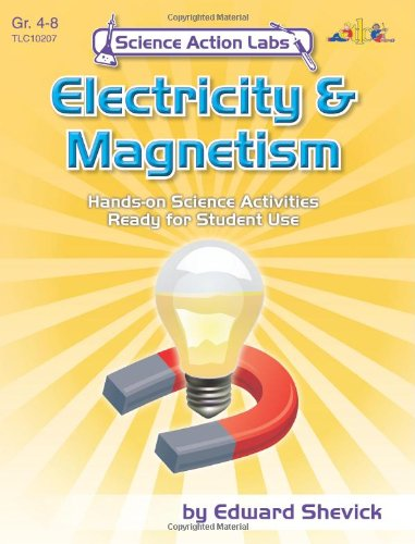 Science Action Labs - Electricity & Magnetism : Explorations In Electricity & Magnetism
