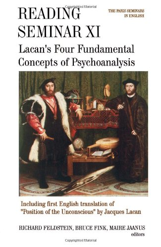 Reading Seminar XI: Lacan's Four Fundamental Concepts of Psychoanalysis: The Paris Seminars in English (Suny Series, Psychoanalysis & Culture)