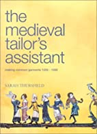 By Sarah Thursfield Medieval Tailor's…