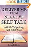 Deliver Me From Negative Self Talk: A...
