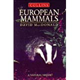 European Mammals: Inside Their Lives, Past and Present (Collins Field Guide)by David W. Macdonald