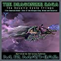 Dragoneer Saga - The Royalty Cycle Boxed Set: Books, 4, 5, and 6: Dragoneer Saga Boxed Set, Book 2 Audiobook by M.R. Mathias Narrated by Christine Padovan