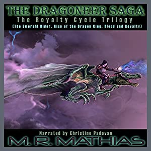 Dragoneer Saga - The Royalty Cycle Boxed Set: Books, 4, 5, and 6 Audiobook