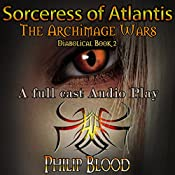 Sorceress of Atlantis: The Archimage Wars, Book 2 | Philip Blood