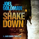 Shake Down: Jack Davis Mysteries, Book 1 (       UNABRIDGED) by Joel Goldman Narrated by Kevin Foley