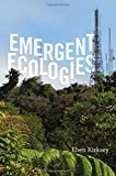 "Eben Kirksey, ""Emergent Ecologies"" (Duke UP, 2015)"