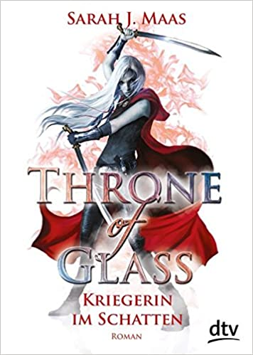 Sarah J. Maas - Throne of Glass. Kriegerin im Schatten