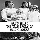 Hell's Belle: The True Story of Belle Gunness Hörbuch von Lindsay Garrett Gesprochen von: Sangita Chauhan