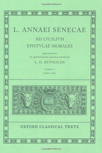 Seneca Epistulae Vol. I: Books I-XIII v. 1 (Oxford Classical Texts)