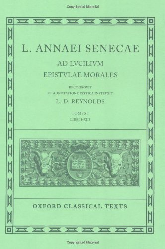 Ad Lucilium Epistulae Morales: Volume I:  Books I-XIII. (Oxford Classical Texts)