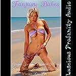 Fantasy Babes: 15 Sexy Erotica's New and Classic | Ginger James,Lanora Ryan,Nora Wicked,Sadie Sensual,Vivian Lee Fox