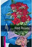 img - for Oxford Bookworms Library: Red Roses: Starter: 250-Word Vocabulary (Oxford Bookworms Starter; Human Interest) book / textbook / text book