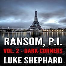 Ransom, P.I. Volume Two - Dark Corners: Ransom, P.I. (       UNABRIDGED) by Luke Shephard Narrated by Steven Jay Cohen