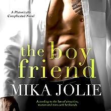 The Boy Friend | Livre audio Auteur(s) : Mika Jolie Narrateur(s) : Eric Rolon, Kylie Stewart