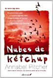 Annabel Pitcher Nubes de kâtchup / Ketchup Clouds