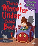img - for There's a Monster Under Caleb's Bed!: Monster Under My Bed book / textbook / text book