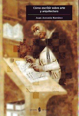 Como Escribir Sobre Arte y Arquitectura (Spanish Edition)