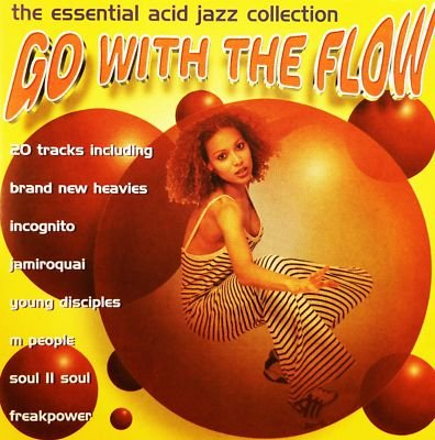 The Brand New Heavies - Go With The Flow: The Essential Acid Jazz Collection - Zortam Music