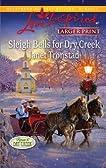Sleigh Bells for Dry Creek (Love Inspired (Large Print))