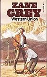 Western Union (0671805231) by Zane Grey