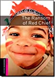 The Ransom of Red Chief: Starter (250 Headwords) (Oxford Bookworms Library Classics)