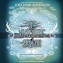 The Vanishing Season (       UNABRIDGED) by Jodi Lynn Anderson Narrated by Cassandra Campbell