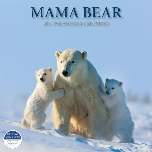 Mama Bear 2011 Polar Bear Calendar