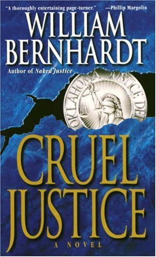 Cruel Justice, WILLIAM BERNHARDT