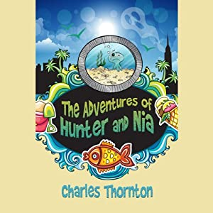 The Adventures of Hunter and Nia Audiobook
