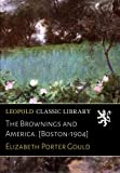 img - for The Brownings and America. [Boston-1904] book / textbook / text book
