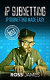 IP Subnetting: IP Subnetting Made Easy (CCNA, Networking, IT Security, ITSM, Ip Subnetting)