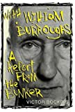 With William Burroughs: A Report From the Bunker (0312147678) by Bockris, Victor