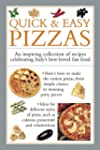 Quick & Easy Pizzas: An Inspiring Col...